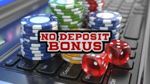 No Deposit Bonus in Online Casino